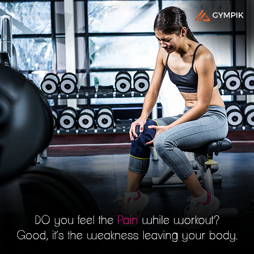 DO you feel the Pain while workout? Good, it's the weakness leaving your body.