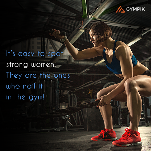 It's easy to spot strong women. They are the ones who nail it in the gym!